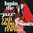 "LUPIN THE BEST ""JAZZ""/大野雄二&フレンズ"