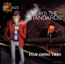"LUPIN THE THIRD 「JAZZ」 PLAY THE ""STANDARDS""/大野雄二トリオ"