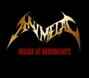 DECADE OF BRAVEHEARTS/ANIMETAL