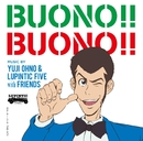 BUONO!! BUONO!!/Yuji Ohno & Lupintic Five with Friends