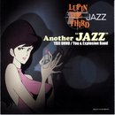 "LUPIN THE THIRD 「JAZZ」 ~Another ""JAZZ""~/You & Explosion Band"