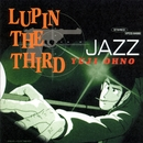 LUPIN THE THIRD 「JAZZ」/大野雄二