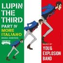 ルパン三世 PART IV オリジナル・サウンドトラック ~ MORE ITALIANO/大野雄二 / You & The Explosion Band