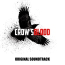 Huluオリジナルドラマ「CROW'S BLOOD」オリジナル・サウンドトラック/ゲイリー芦屋
