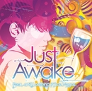 Just Awake/Fear, and Loathing in Las Vegas
