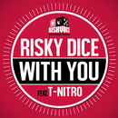 WITH YOU feat. T-NITRO/RISKY DICE