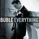 Everything/Michael Bublé