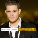 Haven't Met You Yet/Michael Bublé