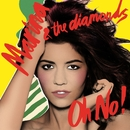 Oh No!/Marina And The Diamonds