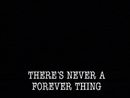 There's Never A Forever Thing/A-Ha