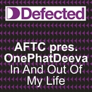 In & Out Of My Life/ATFC pres. Onephatdeeva