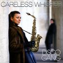 Careless Whisper/Disco Gang