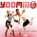 A Kiss Is All I Miss/Yoomiii