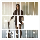 He Gets Me High/Dum Dum Girls