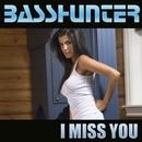 I Miss You/Basshunter