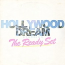 Hollywood Dream/The Ready Set