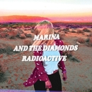 Radioactive/Marina And The Diamonds
