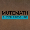 Blood Pressure/MUTEMATH