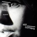 Cuckoo/Still Corners