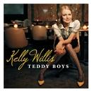 Teddy Boys/Kelly Willis