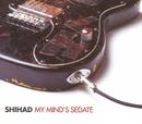 My Mind's Sedate/Shihad