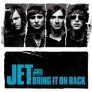 Bring It On Back/Jet