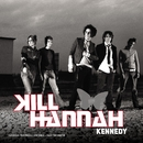 Kennedy (Live video)/Kill Hannah
