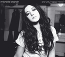 Are You Happy Now? (video)/Michelle Branch
