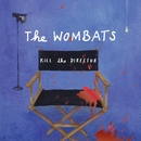 Kill The Director/The Wombats