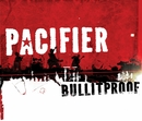 Bullitproof/Pacifier