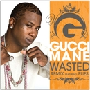 Wasted (feat. Plies)/Gucci Mane