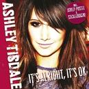 It's Alright It's OK/Ashley Tisdale