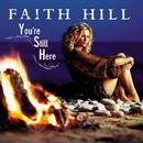 You're Still Here/Faith Hill