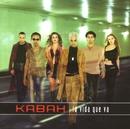La vida que va/Kabah