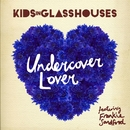 Undercover Lover (Feat. Frankie Sandford)/Kids In Glass Houses