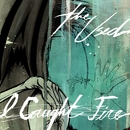 I Caught Fire/The Used
