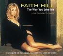 The Way You Love Me/Faith Hill