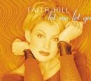 Let Me Let Go/Faith Hill