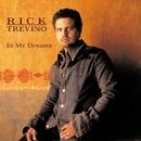 In My Dreams/Rick Trevino