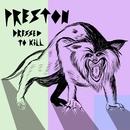 Dressed To Kill/Preston