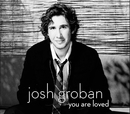 You Are Loved [Don't Give Up]/Josh Groban