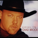 Ordinary Life/Chad Brock