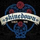 Save Me/Shinedown