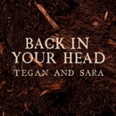 Back In Your Head/Tegan And Sara
