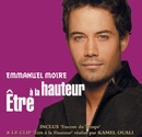 Etre A La Hauteur (Music Video)/Emmanuel Moire