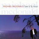Take It To Heart/Michael Mcdonald