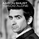 To God Alone/Aaron Shust