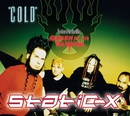 Cold/Static-X