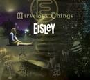Marvelous Things/Eisley