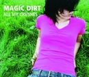 All My Crushes/Magic Dirt